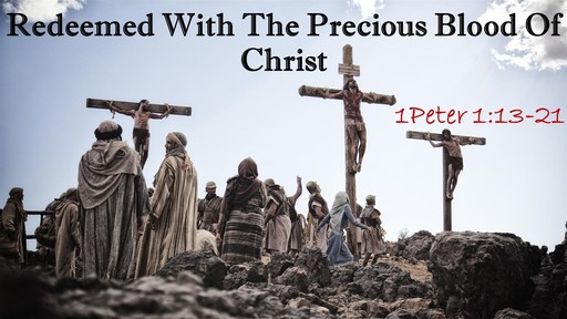 Redeemed With The Precious Blood Of Christ