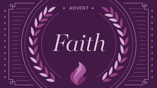 Advent Series Faith