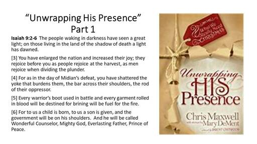 """""""Unwrapping His Presence"""" Part 1"""