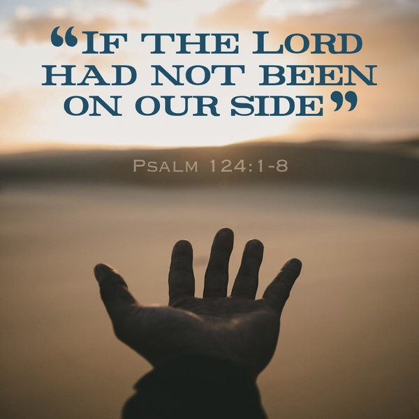 "Psalm 124: ""The Lord is on Our Side"""