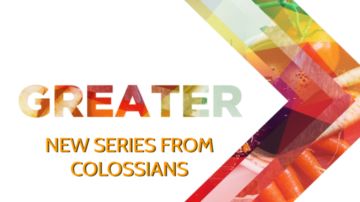 Colossians: Greater