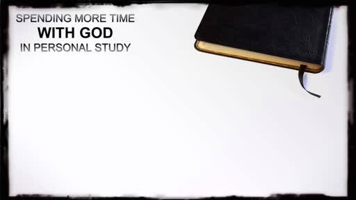 Spending Time With God In Personal Study