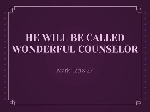 He Will Be Called Wonderful Counselor