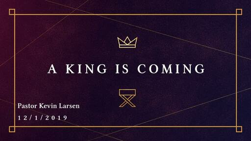 A King is Coming