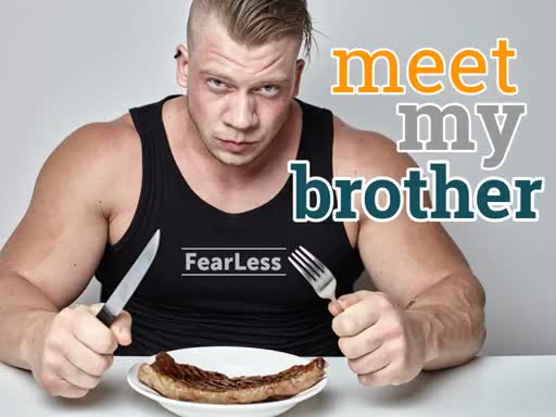 FearLess - 7. Meet My Brother