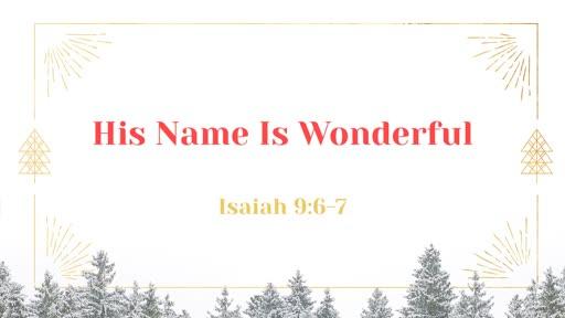 12/01/2019 His Name is Wonderful