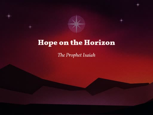 Advent Sermon One:  Hope on the Horizon