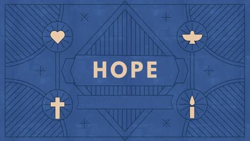 Sunday Dec 1st, 2019 Advent Week 1, Hope