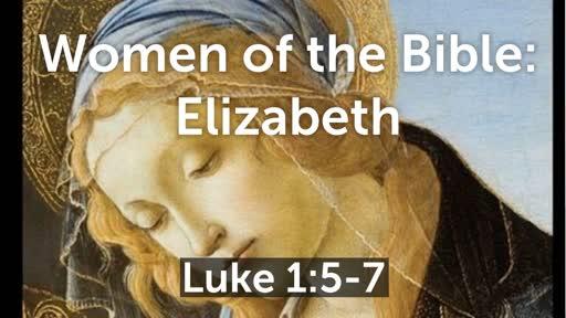 Women of the Bible: Elizabeth