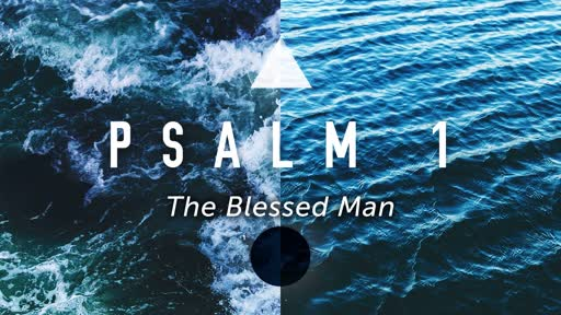 Sunday, December 1- PM - The Blessed Man - Psalm 1:1-6