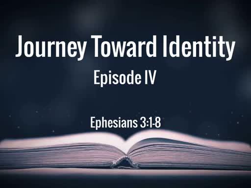 Journey Toward Identity IV