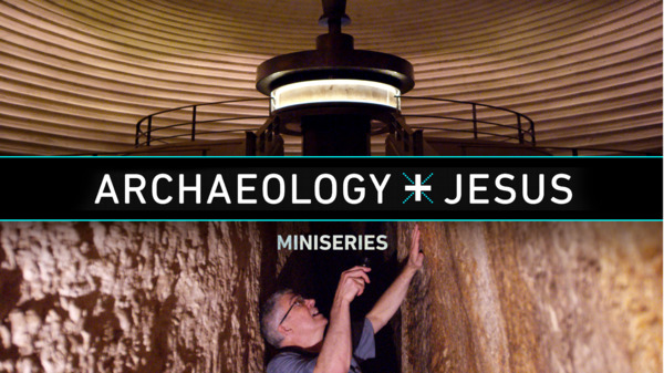 Archaeology + Jesus miniseries