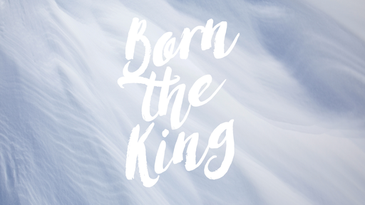 Born The King Week 1