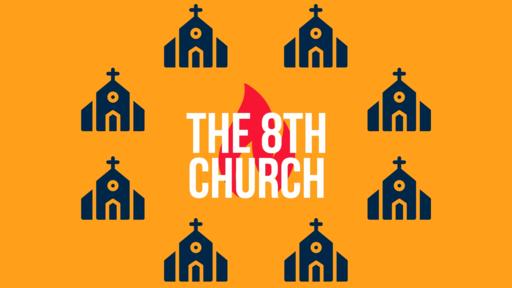 The 8th Church - Final