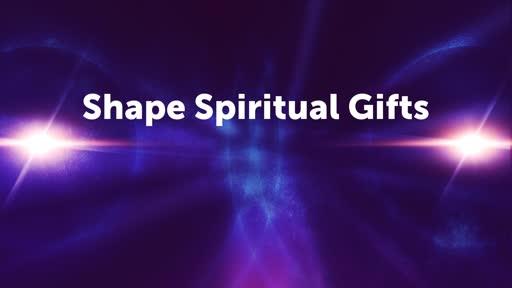 Shape Spiritual Gifts