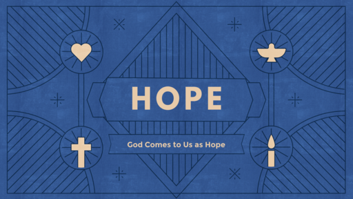 God Comes to Us as Hope