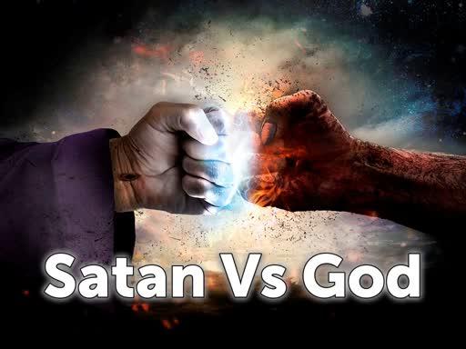 Satan Vs God