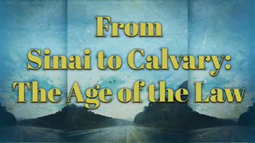 2018-07-08 SS (TM) - God's Plan: #9 - From Sinai to Calvary: The Age of  the Law, Pt. 4