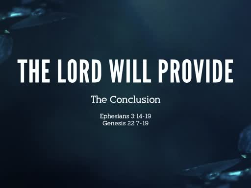 The Lord Will Provide: The Conclusion