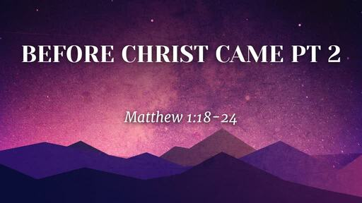 Before Christ Came