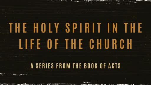 The Role of the Holy Spirit in the life of the church