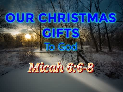 Our Christmas Gifts To God