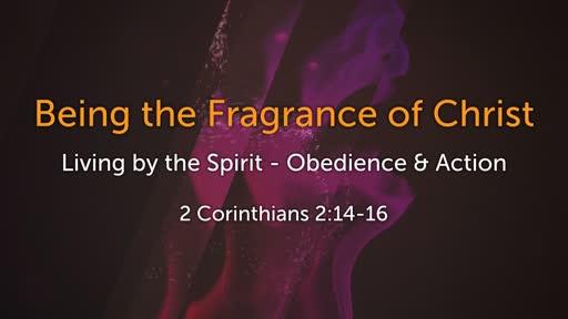 Being the Fragrance of Christ