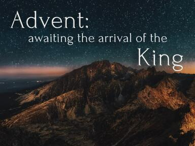 Advent: awaiting the arrival of the King - Peace