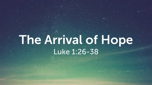 12/8/2019 The Arrival of Hope