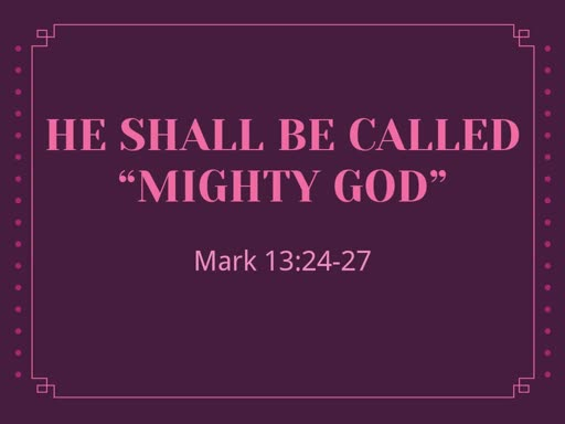 """He Shall be Called """"Mighty God"""""""