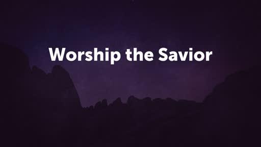 Worship the Savior