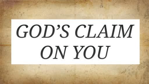 God's Claim on You. Isa 48