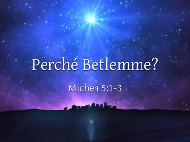 Perché Betlemme?