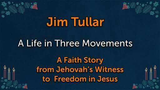 Jim Tullar Faith Story