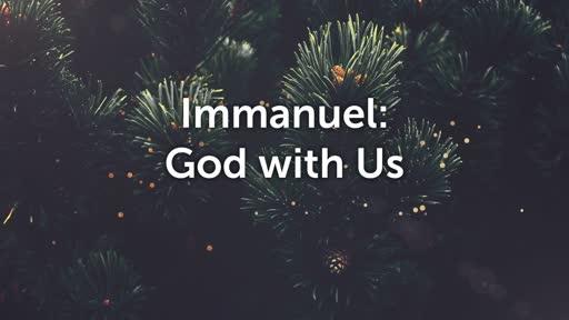 Immanuel: God with Us (Pt 2)