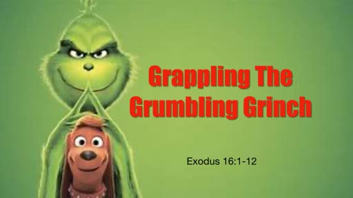 Grappling the Grumbling Grinch