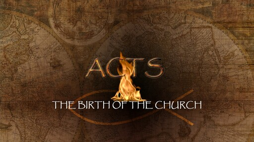 Acts: The Birth of the Church