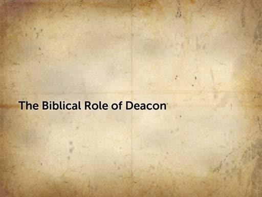 Dec 11, 2019 The Biblical Role of Deacon