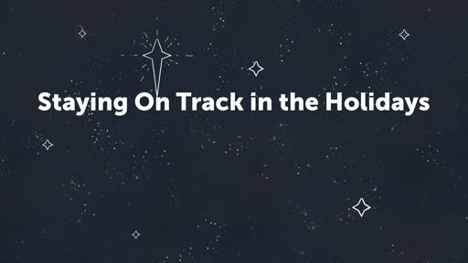 Staying On Track in the Holidays