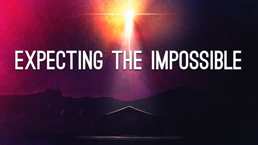 Expecting The Impossible
