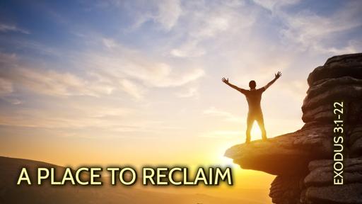 A Place to Relcaim (10-02-16)