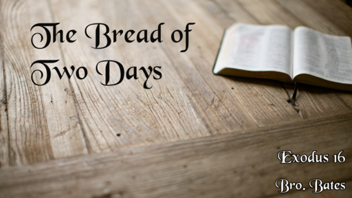 The Bread of Two Days