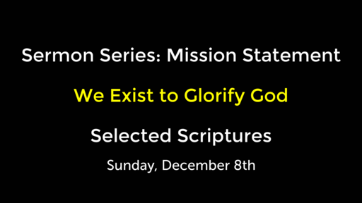 We Exist to Glorify God