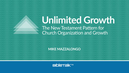 Unlimited Growth: A New Testament Pattern for Church Organization and Growth
