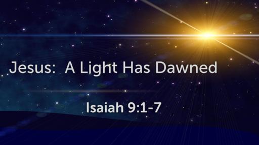Jesus: A Light Has Dawned