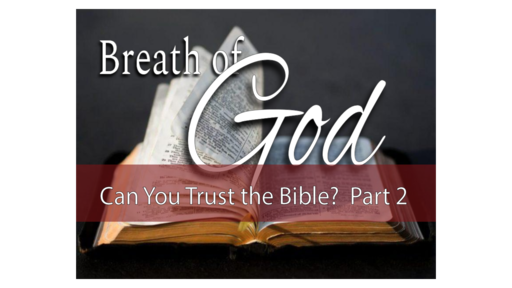 Can You Trust the Bible? Part 2