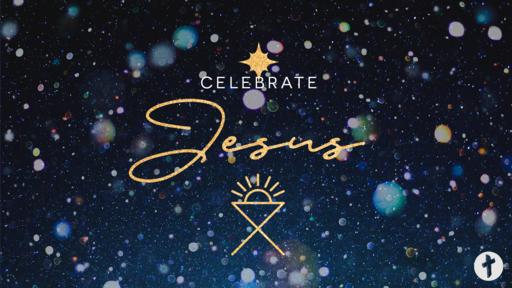 15th December - Celebrate Jesus