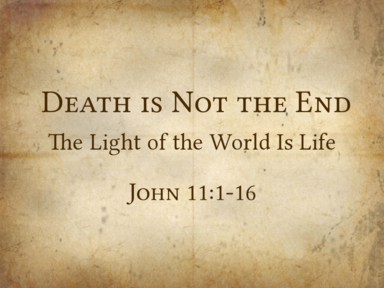 Death is Not the End   11/17/2019
