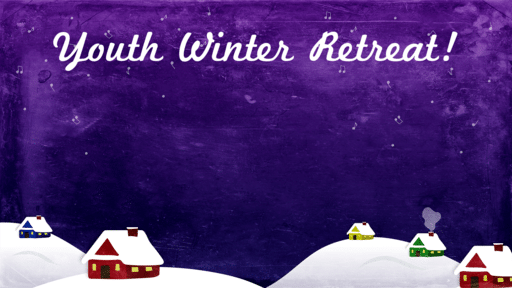 Youth Winter Retreat! 2