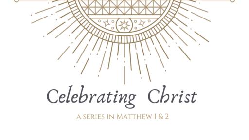 Matthew 1:18 - 2:12